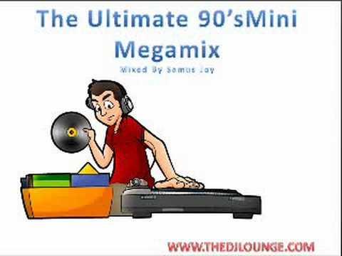 The Ultimate 90s MINI MEGAMIX (Mixed By Samus Jay)