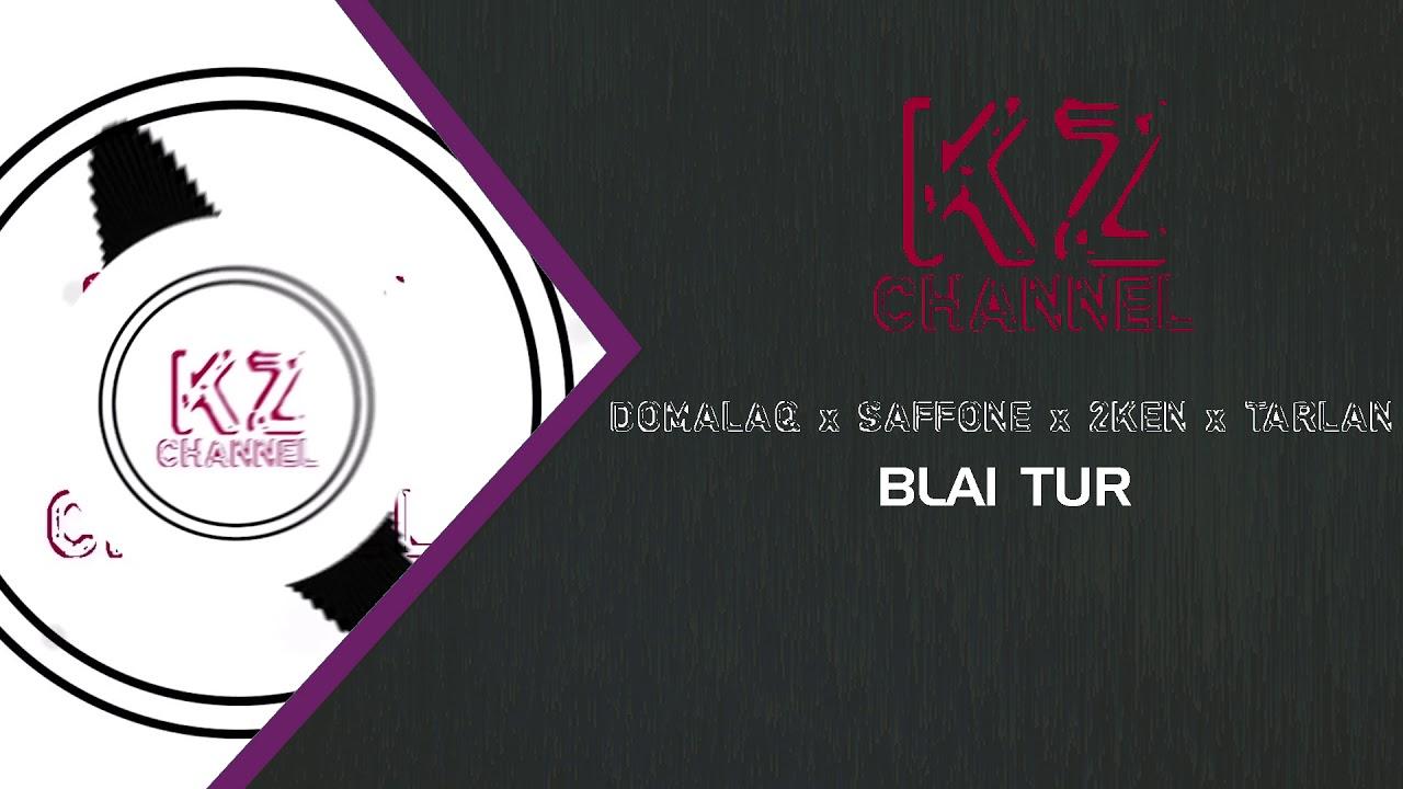 Download DOMALAQ x SAFFONE x 2KEN x TARLAN - BLAI TUR