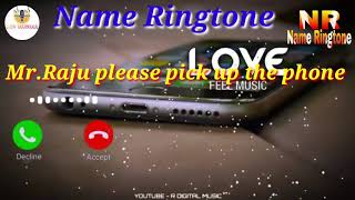 #nrnameringtone  Raju name ringtone | Mr.Raju please pick up the phone |name ringtone