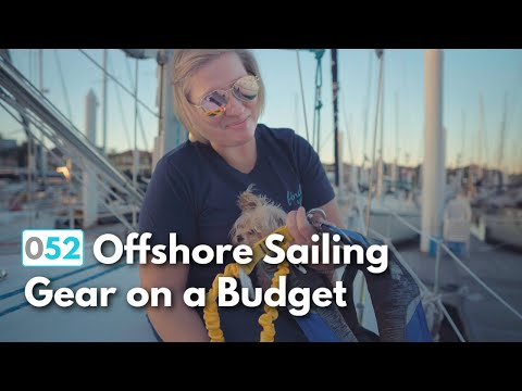 Essential Offshore Sailing Gear on a Budget...And Heading Off!