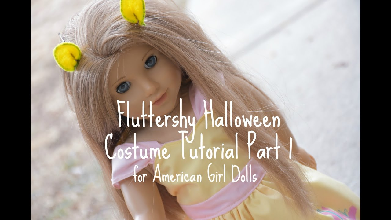 fluttershy halloween costume for american girl doll part 1 - youtube