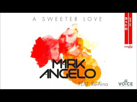 Mark Angelo ft. Re-Arna - A Sweeter Love - Official Audio Release