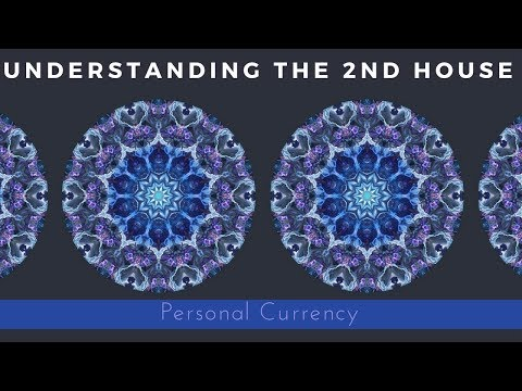 Personal Currency (Understanding the 2nd House)