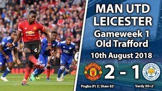 MAN UTD 2 - 1 LEICESTER - VLOG - 10th August 2018 - Premier League Game 1/38