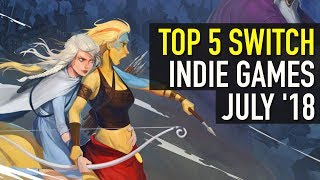 The Top 5 Best Nintendo Switch Indie Games of July 2018