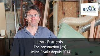 Témoignage Client Rivalis - Jean-François, société d'éco-construction (29)