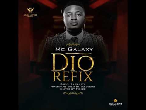 Mc Galaxy - DIO Refix (Audio) (Nigerian Music)