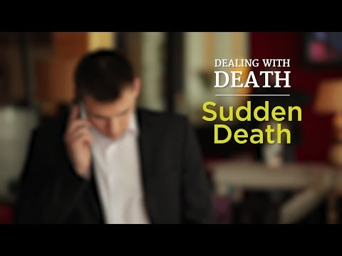 Dealing With Death: Sudden Death
