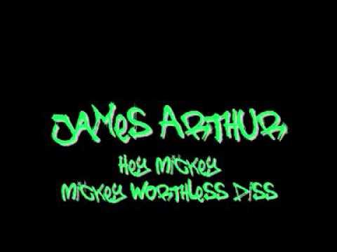 James Arthur - Hey Mickey! (Mickey Worthless Diss)