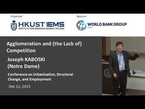 Joseph KABOSKI: Agglomeration and (the Lack of) Competition