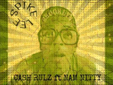 Cash Rulz ft Nam NITTY-Spike Lee