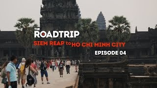 Episode Four – Siem Reap to Ho Chi Minh City // The RoadTrip: Asia 2015, powered by Contiki