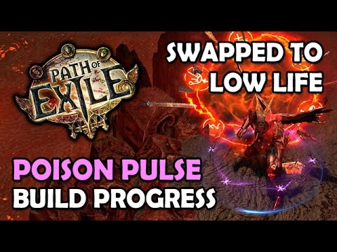 Path of Exile: Poison Pulse Build Progress #2 - Swapped to Low Life & Hybrid ES/Evasion!