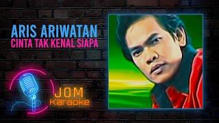Aris Ariwatan - Cinta Tak Kenal Siapa (Official Karaoke Video)