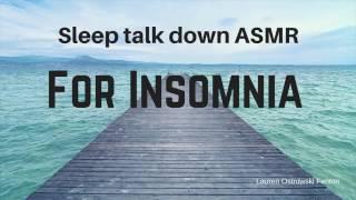 Sleep talk down Guided meditation ASMR for insomnia, guided meditation for sleep