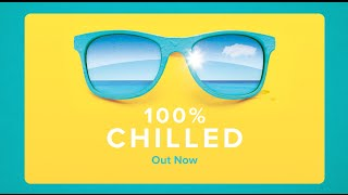 100% Chilled - TV Commercial - Album Out Now!