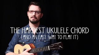 The Hardest Ukulele Chord (and an Easy Way to Play It!) - James Hill Ukulele Tutorial
