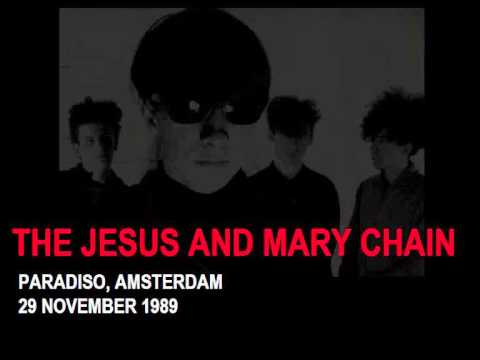 The Jesus And Mary Chain live Amsterdam 1989 [AUDIO ONLY]