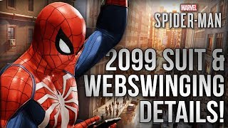 NEW Extended Web Swinging Gameplay Reveals New Mechanics & 2099 Suit Confirmed!? | Spider-Man PS4