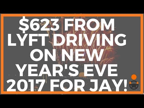 $623 From Lyft Driving on New Year's Eve 2017 for Jay!