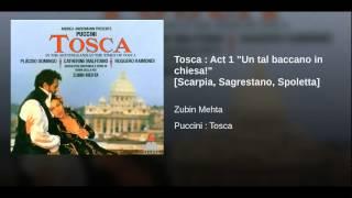 "Tosca : Act 1 ""Un tal baccano in chiesa!"" [Scarpia, Sagrestano, Spoletta]"