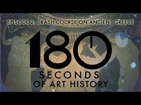 180 Seconds of Art History - Episode 2: Crash Course on Ancient Greece