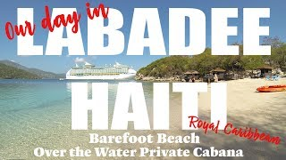 LABADEE HAITI Royal Caribbean - Cabana / Suite Style vacation