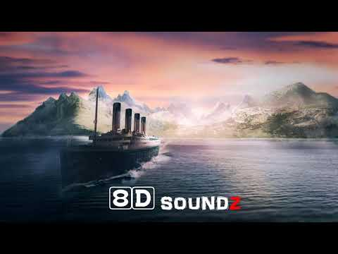 Titanic Theme Song • My Heart Will Go On • Celine Dion (8D AUDIO)