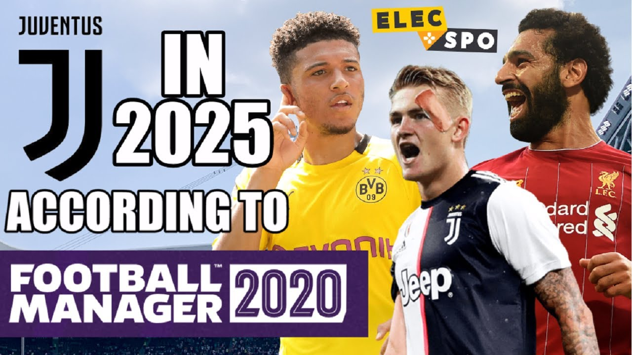 Juventus In 2025 According To Football Manager 2020 Youtube