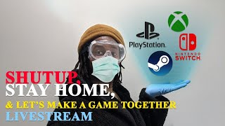 Stay Home, & Let's Make A Game Together