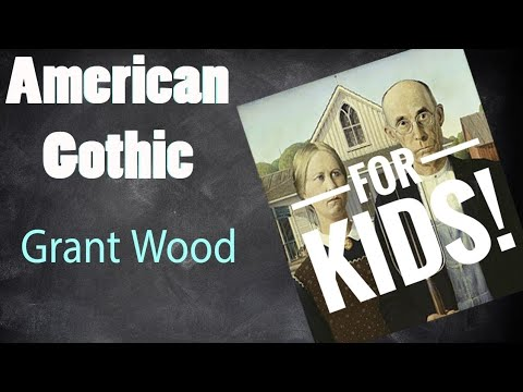 Grant Wood American Gothic Regionalism Painting | For KIDS!