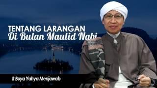 Tentang Larangan Di Bulan Maulid Nabi   Buya Yahya 2017 Video