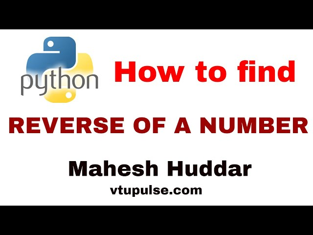 Python program to find the reverse of a given number- by Mahesh Huddar