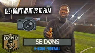 SE DONS | 5 A SIDE | They Don't Want Us To Film