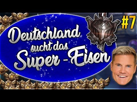 Deutschland sucht das Super Eisen / Iron! #7 [League of Legends] [Deutsch / German] thumbnail