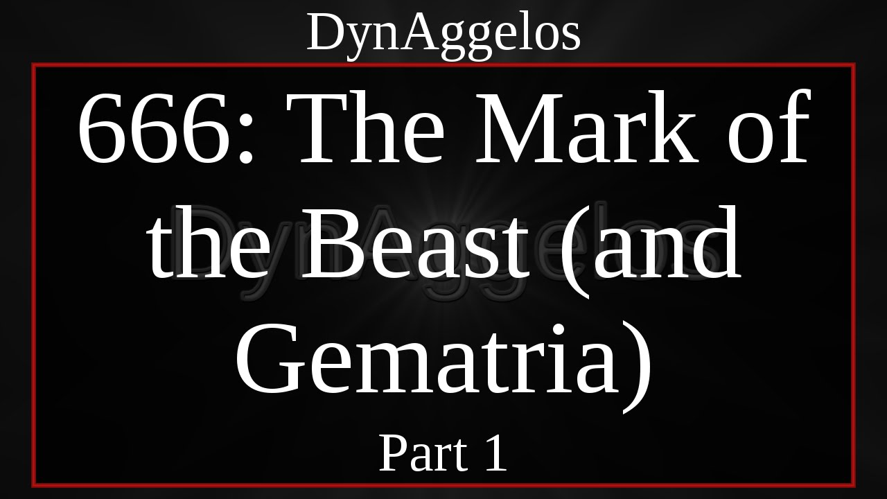 666: The Mark of the Beast (and Gematria), Part 1