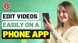 How to Edit Video on Phone for Pinterest with a Free Video Editing App Filmr