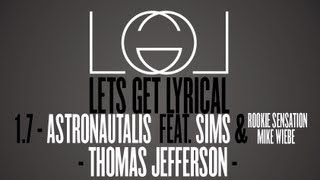 "Lets Get Lyrical Season 1 Episode 7 - Astronautalis - ""Thomas Jefferson"""