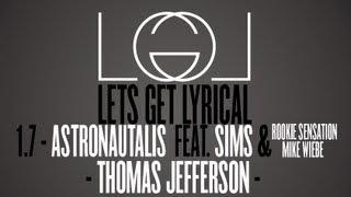 """Lets Get Lyrical Season 1 Episode 7 - Astronautalis - """"Thomas Jefferson"""""""