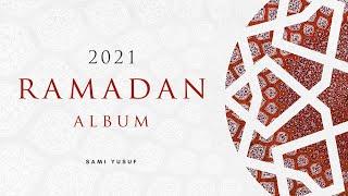 Sami Yusuf - 2021 Ramadan Album