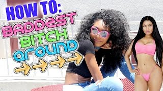 HOW TO BE THE BADDEST B*TCH IN SCHOOL!