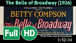 The Belle of Broadway (1926) Full