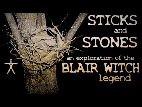 Sticks and Stones: An Exploration of the Blair Witch Legend