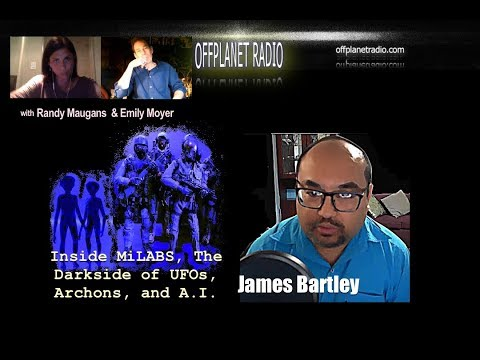 James-Bartley: Inside MiLABS, The Darkside of UFOs, Archons, and A.I.