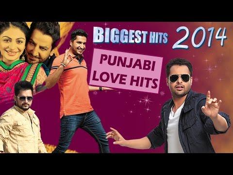 Punjabi Love Songs - Biggest Hits of 2014 | Latest Punjabi Songs 2014/2015 | New Songs 2015
