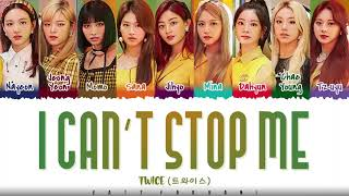 Download lagu TWICE - 'I CAN'T STOP ME' Lyrics [Color Coded_Han_Rom_Eng]