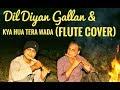 Dil Diyan Gallan (Tiger zinda hai)& Kya Hua Tera Wada (Flute Cover)  by Divine Flute Karan Thakkar