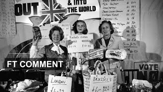 Brexit's long history | FT Comment