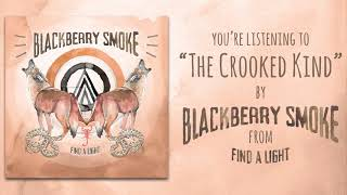Watch Blackberry Smoke The Crooked Kind video
