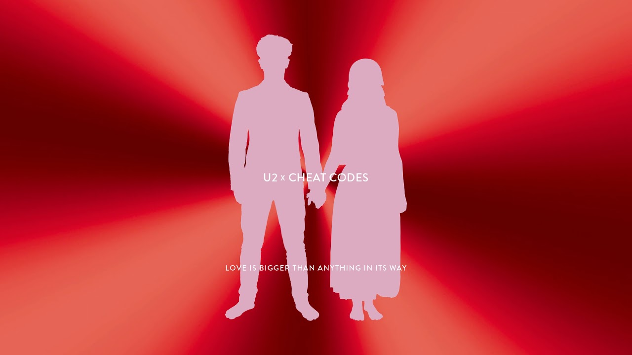 u2-x-cheat-codes-love-is-bigger-than-anything-in-its-way-official-audio